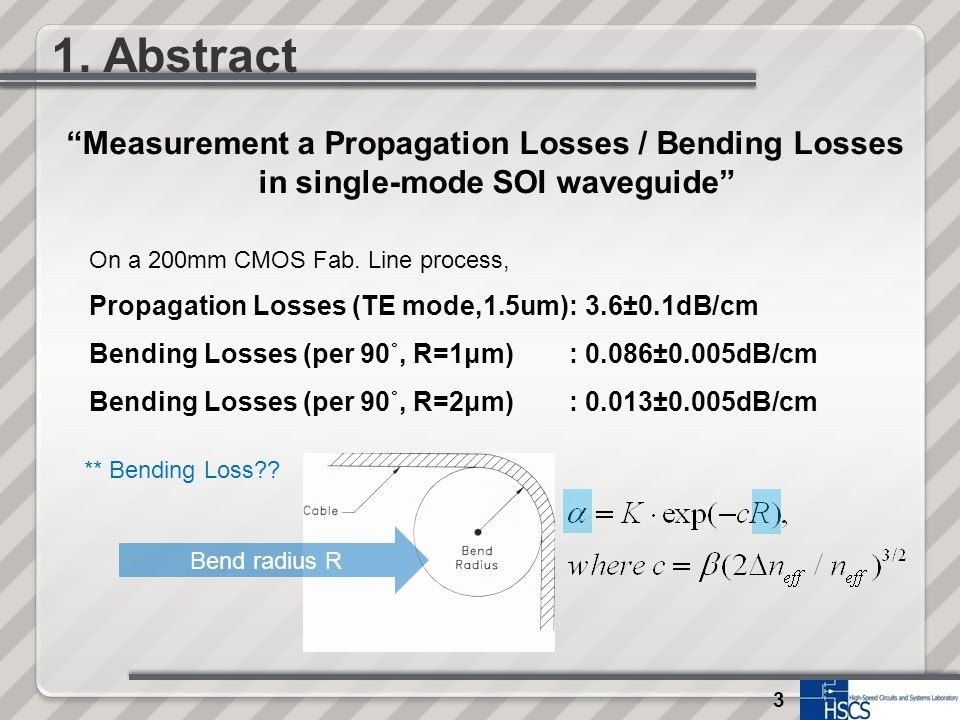 """3 1. Abstract """"Measurement a Propagation Losses / Bending Losses in single-mode SOI waveguide"""" On a 200mm CMOS Fab. Line process, Propagation Losses ("""