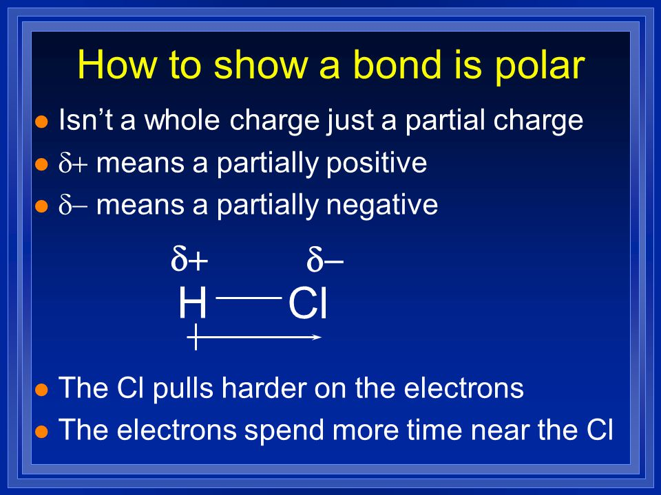 Electronegativity l A measure of how strongly the atoms attract electrons in a bond. l The bigger the electronegativity difference the more polar the
