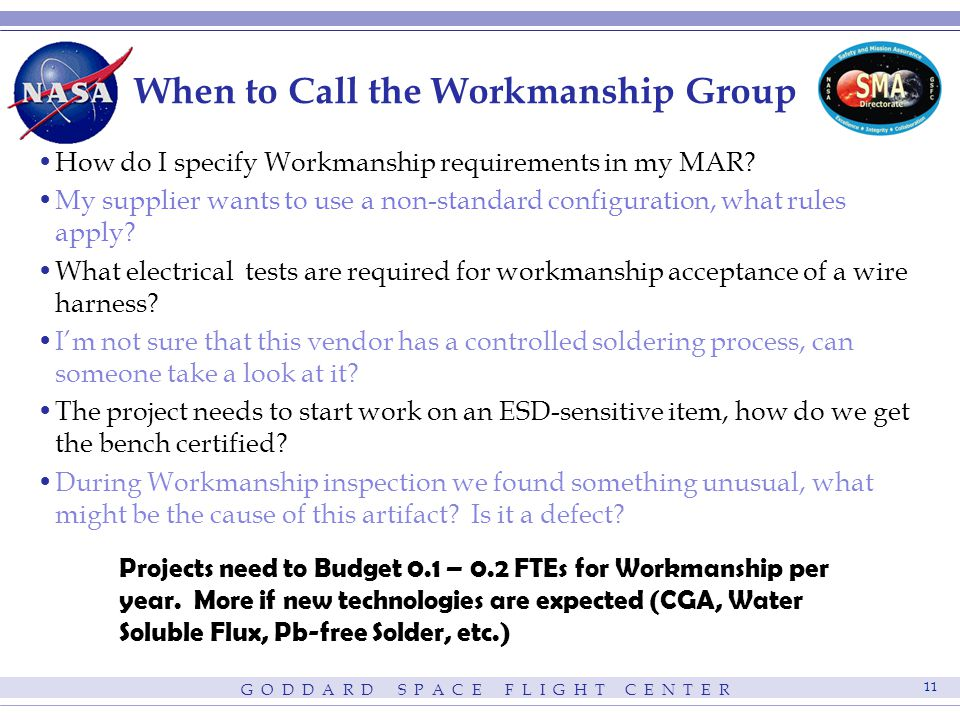 G O D D A R D S P A C E F L I G H T C E N T E R 11 When to Call the Workmanship Group How do I specify Workmanship requirements in my MAR? My supplier