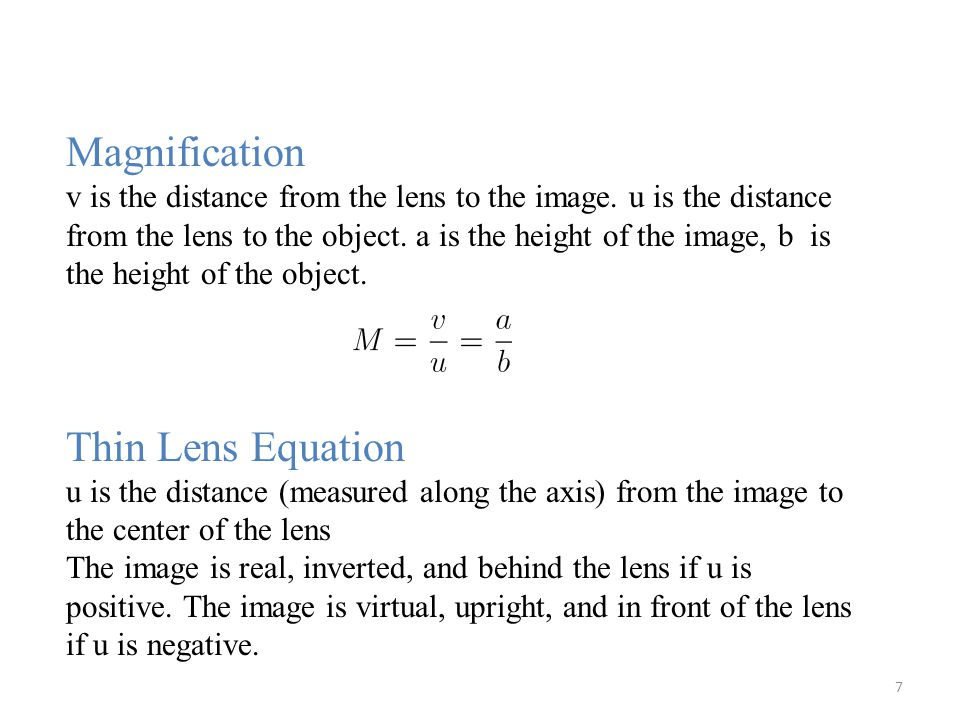 7 Magnification v is the distance from the lens to the image.