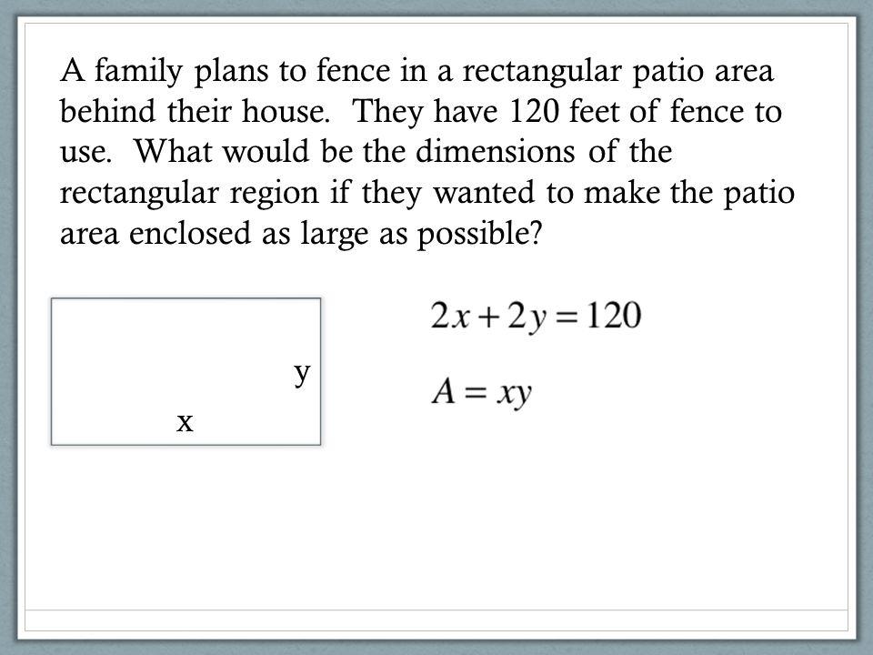 The maximum value occurs when x = 7.5 cm and y = 7.5 cm.