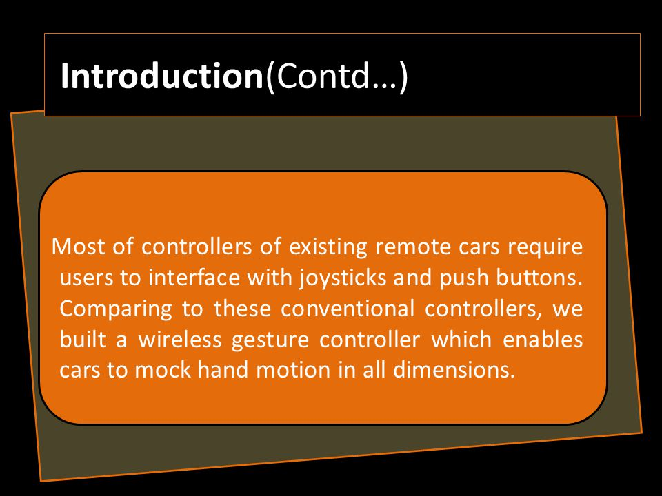 FUTURE WORK - we will work to improve our idea gesture controlling to control any devices by any part of body not just by hand.