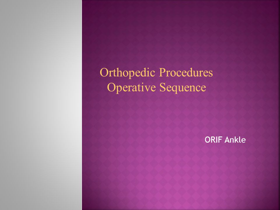 ORIF Ankle Orthopedic Procedures Operative Sequence