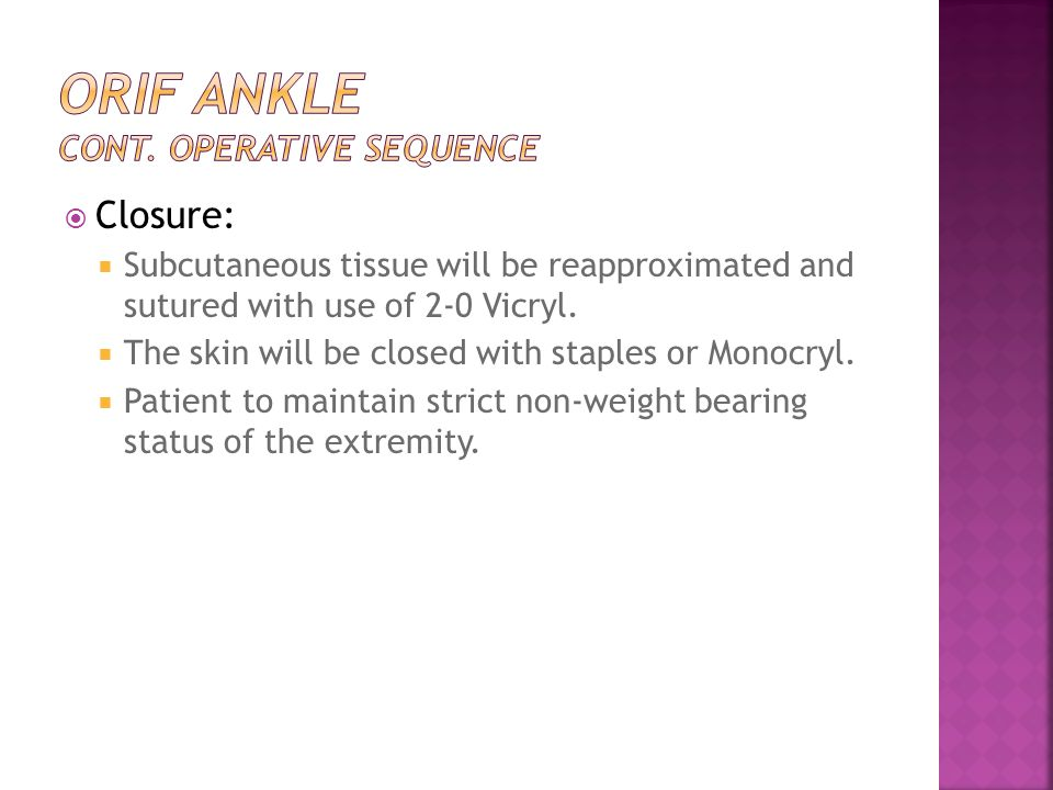  Closure:  Subcutaneous tissue will be reapproximated and sutured with use of 2-0 Vicryl.  The skin will be closed with staples or Monocryl.  Pati