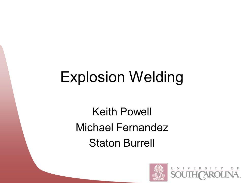 Explosion Welding Keith Powell Michael Fernandez Staton Burrell