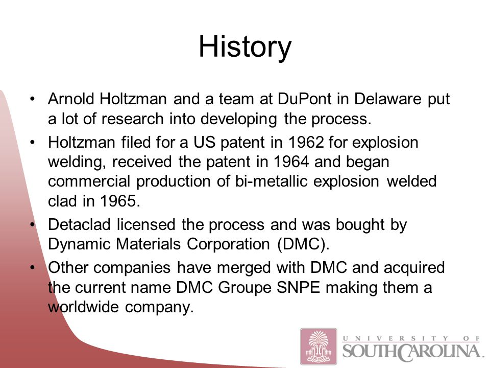 History Arnold Holtzman and a team at DuPont in Delaware put a lot of research into developing the process.