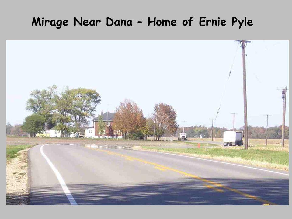 Mirage Near Dana – Home of Ernie Pyle