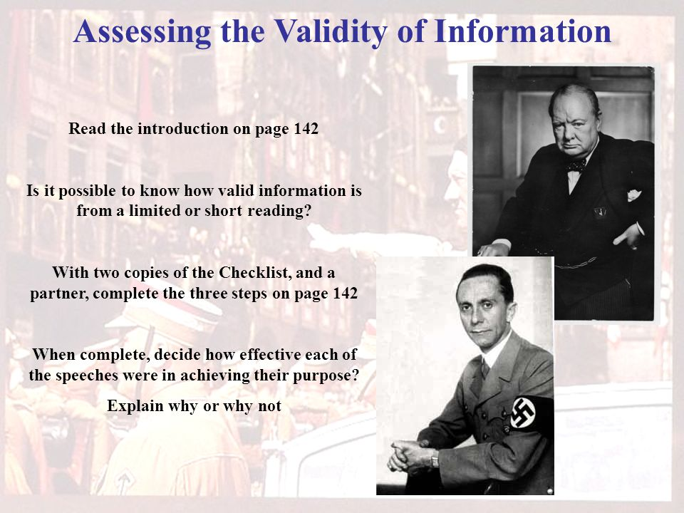 Assessing the Validity of Information Read the introduction on page 142 Is it possible to know how valid information is from a limited or short reading.