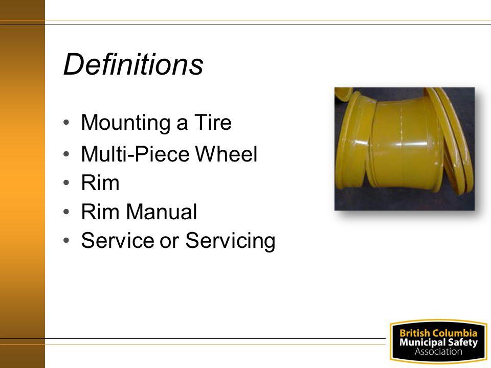 Definitions Mounting a Tire Multi-Piece Wheel Rim Rim Manual Service or Servicing
