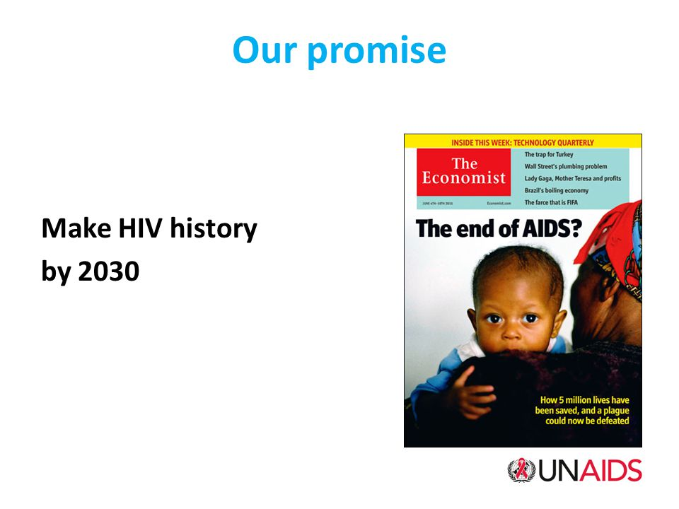 Our promise Make HIV history by 2030