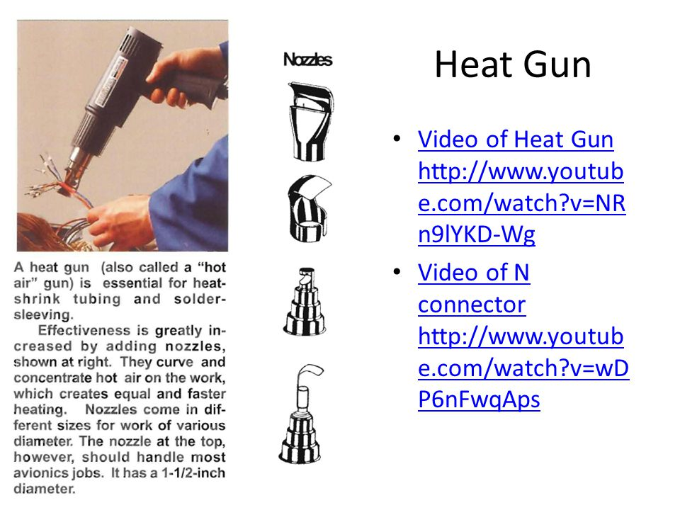 Heat Gun Video of Heat Gun http://www.youtub e.com/watch?v=NR n9lYKD-Wg Video of Heat Gun http://www.youtub e.com/watch?v=NR n9lYKD-Wg Video of N connector http://www.youtub e.com/watch?v=wD P6nFwqAps Video of N connector http://www.youtub e.com/watch?v=wD P6nFwqAps