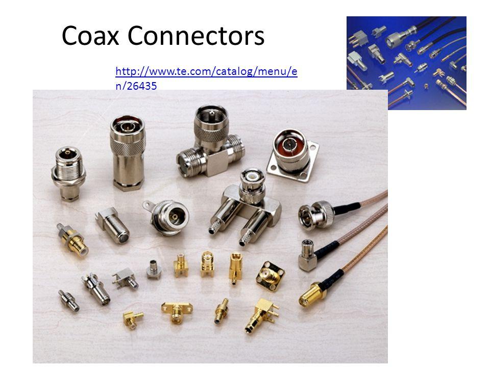 Coax Connectors http://www.te.com/catalog/menu/e n/26435