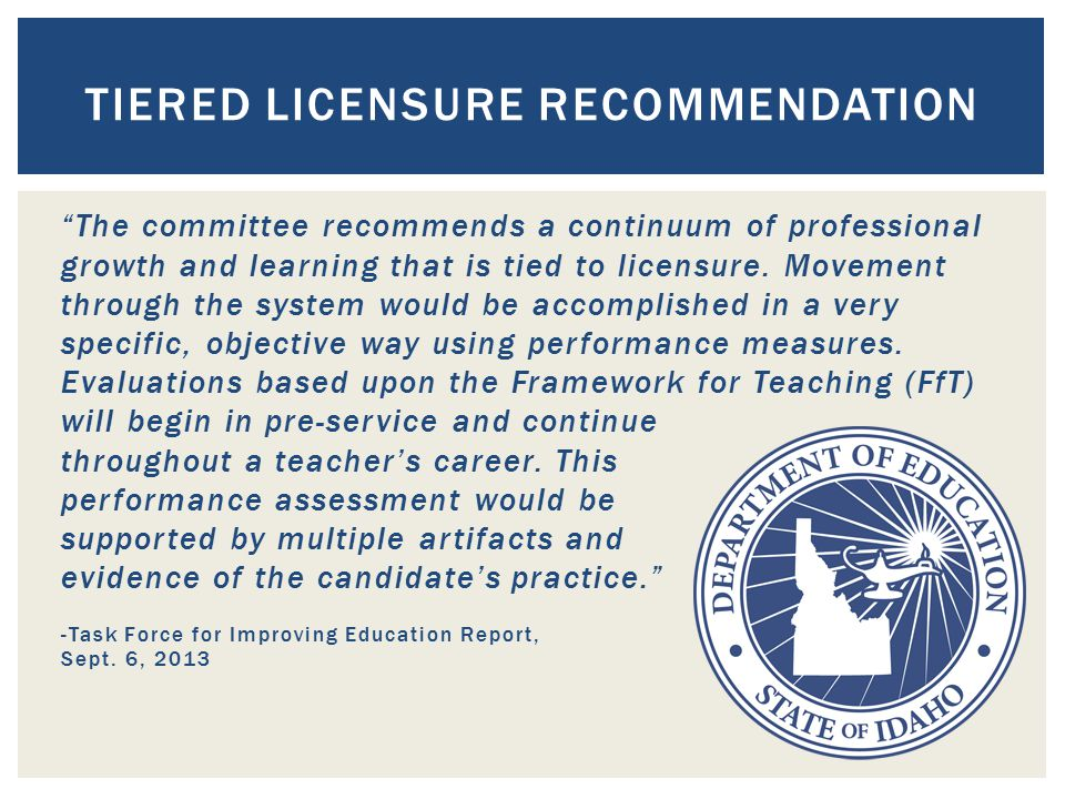 The committee recommends a continuum of professional growth and learning that is tied to licensure.
