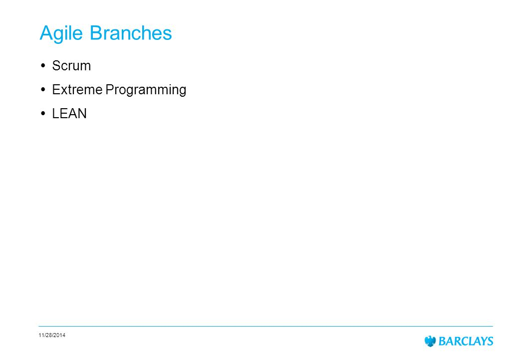 11/28/2014 Agile Branches  Scrum  Extreme Programming  LEAN