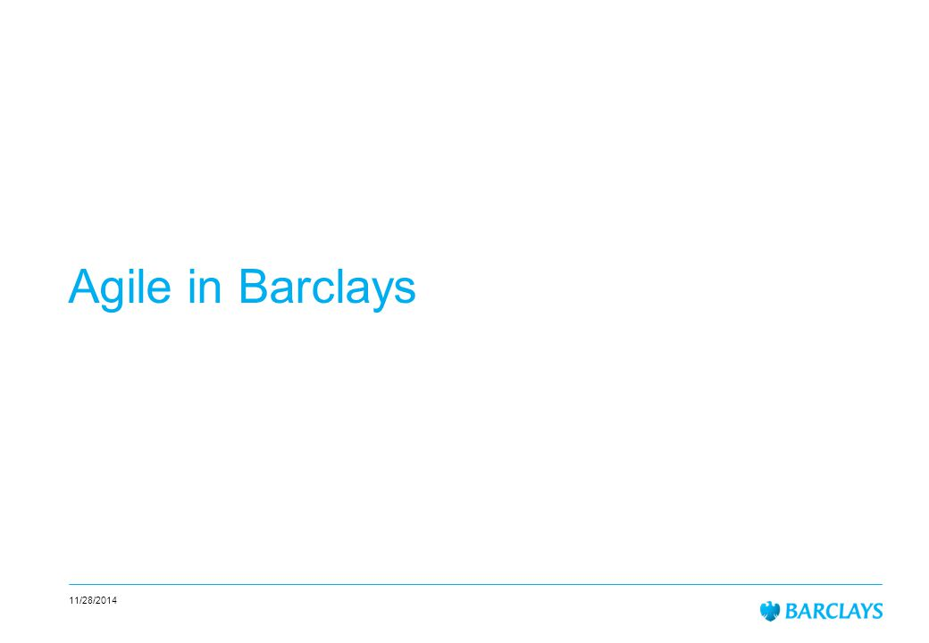 11/28/2014 Agile in Barclays