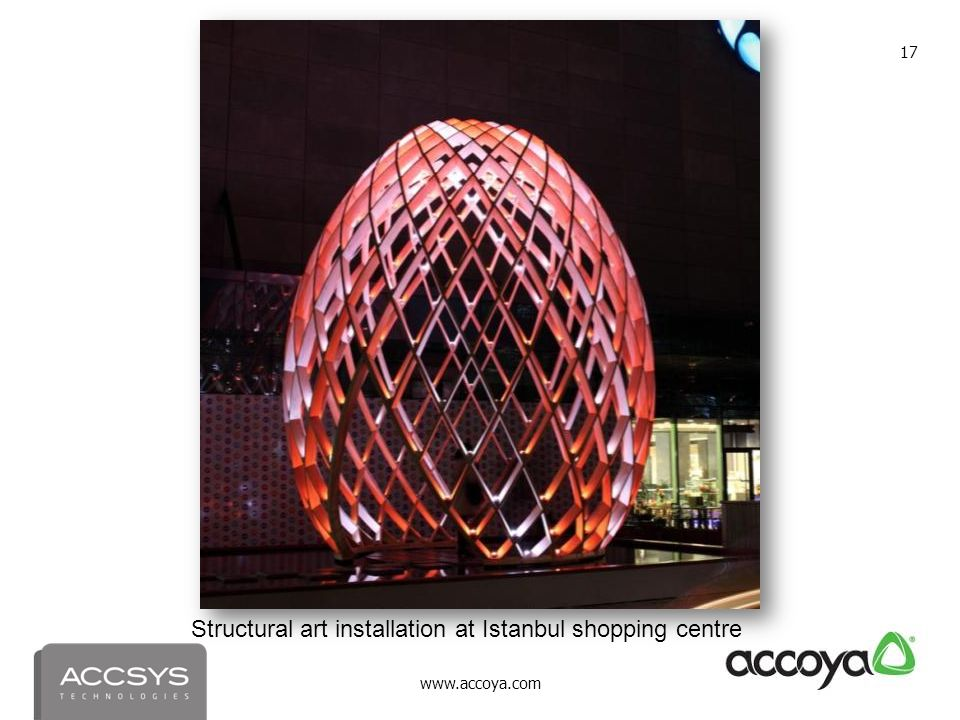 www.accoya.com 17 Structural art installation at Istanbul shopping centre