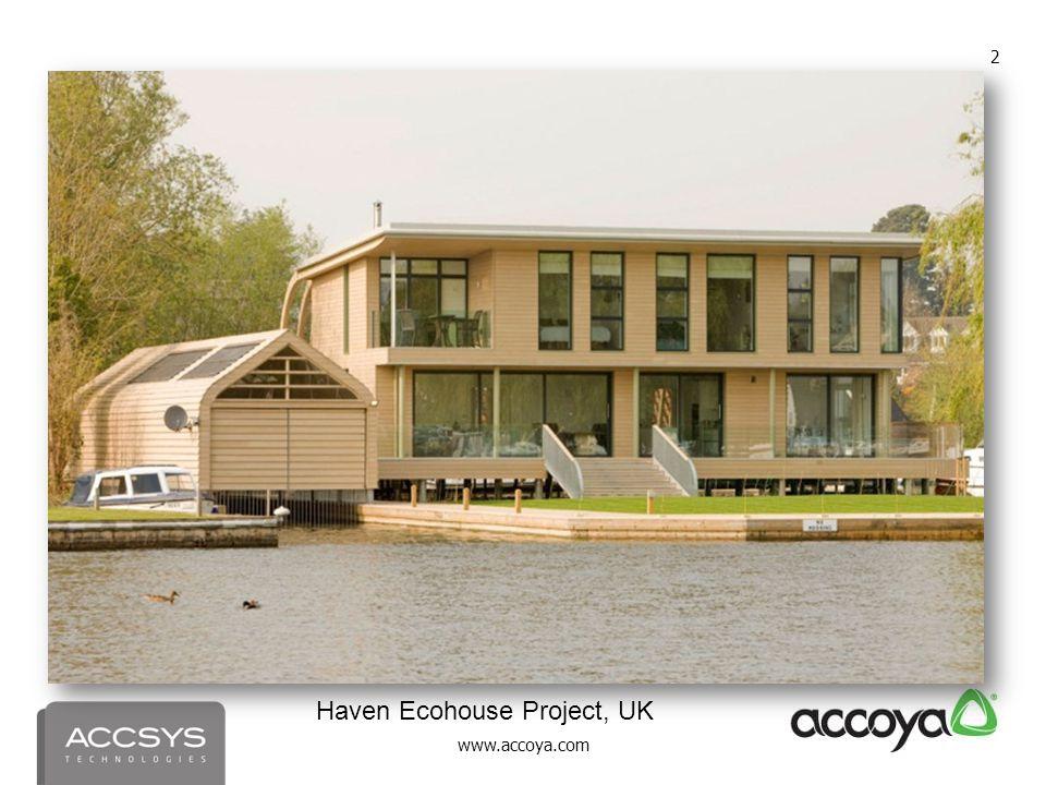 www.accoya.com 2 Haven Ecohouse Project, UK