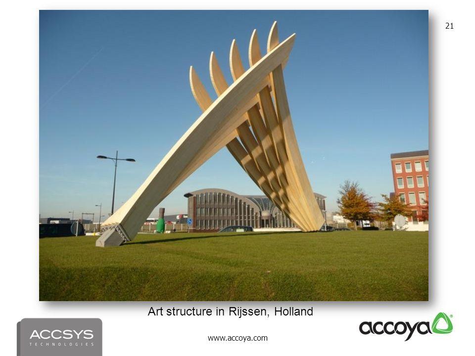 www.accoya.com 21 Art structure in Rijssen, Holland