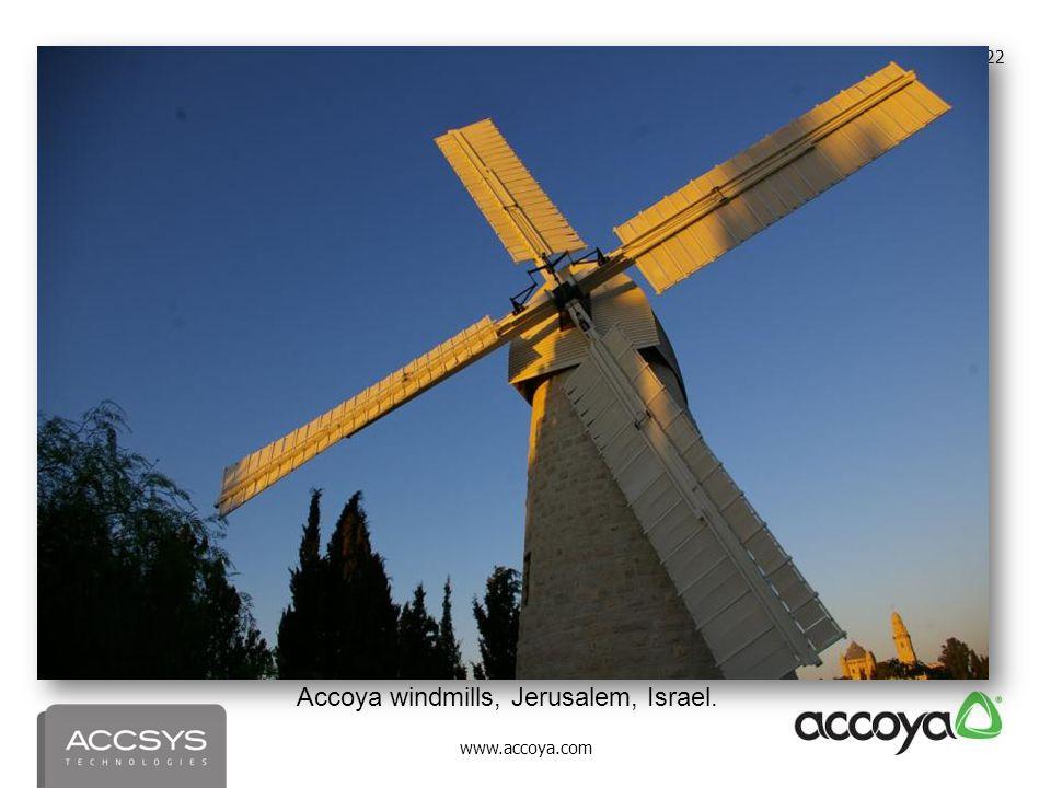 www.accoya.com 22 Accoya windmills, Jerusalem, Israel.