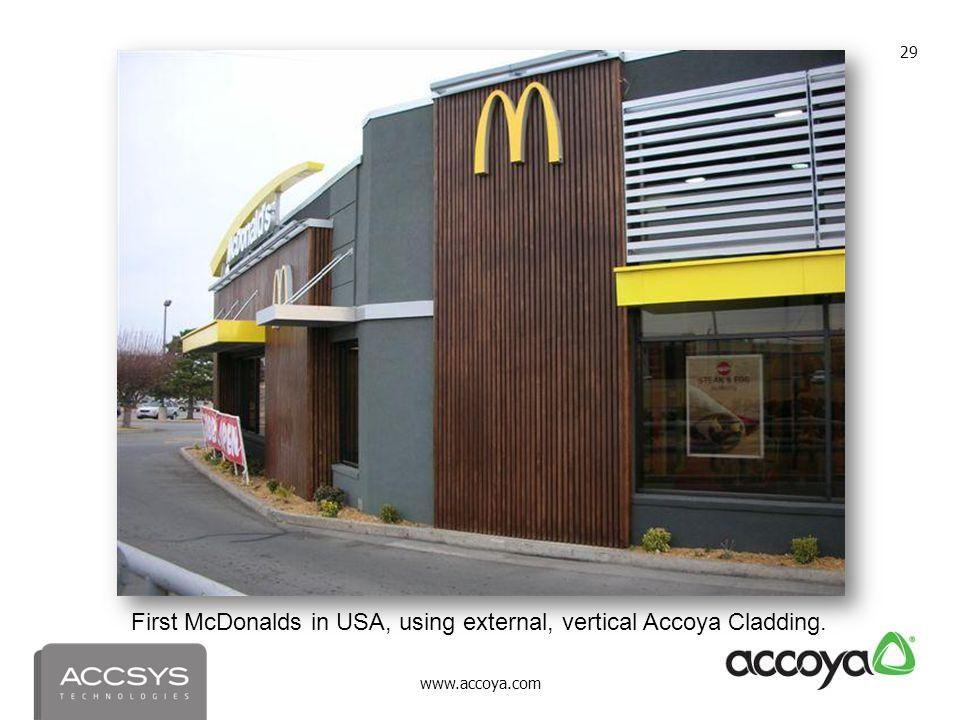 www.accoya.com 29 First McDonalds in USA, using external, vertical Accoya Cladding.