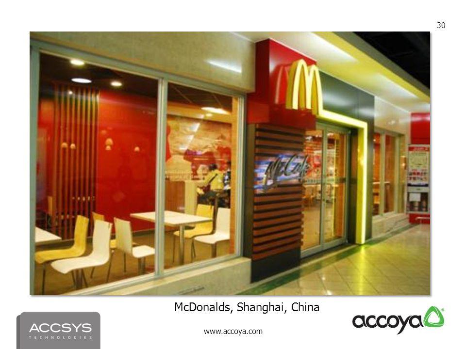 www.accoya.com 30 McDonalds, Shanghai, China