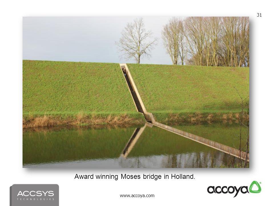 www.accoya.com 31 Award winning Moses bridge in Holland.