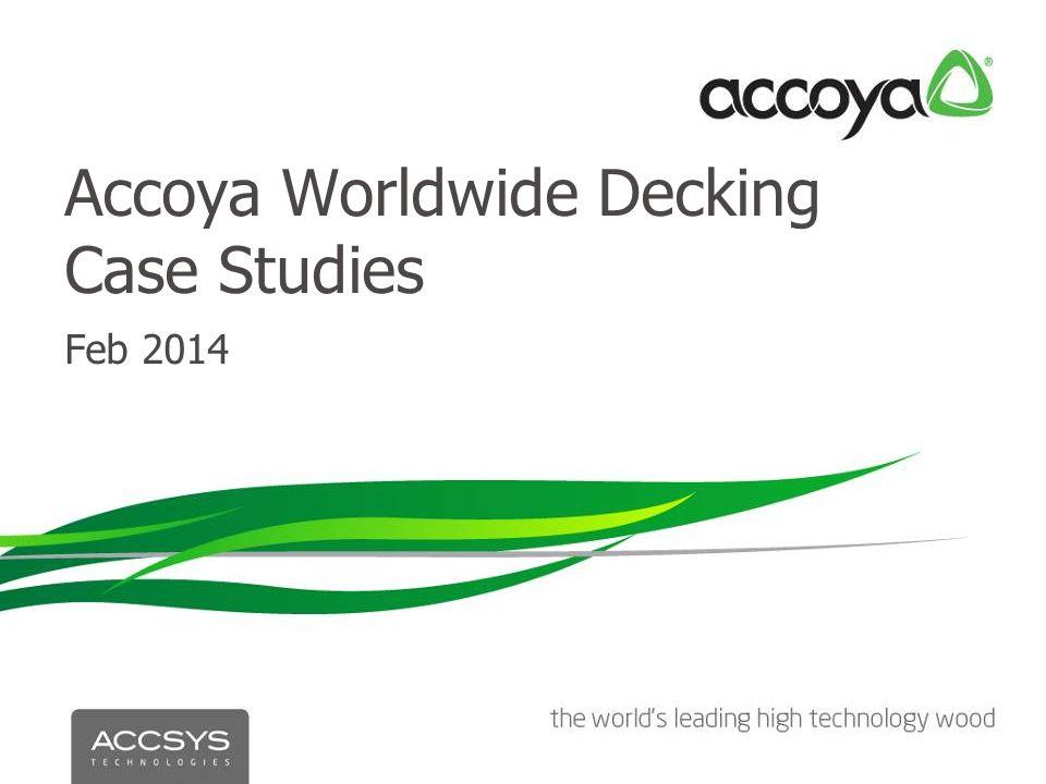 Accoya Worldwide Decking Case Studies Feb 2014