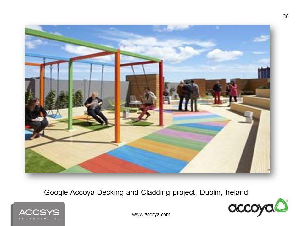 www.accoya.com 36 Google Accoya Decking and Cladding project, Dublin, Ireland