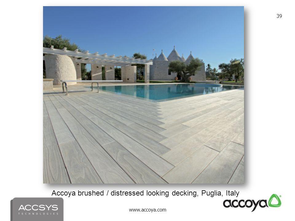 www.accoya.com 39 Accoya brushed / distressed looking decking, Puglia, Italy