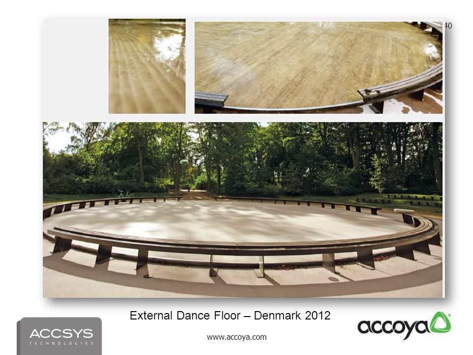 www.accoya.com 40 External Dance Floor – Denmark 2012