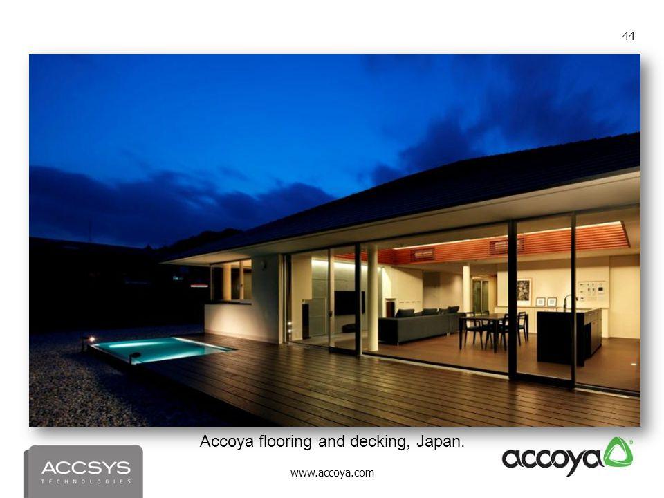 www.accoya.com 44 Accoya flooring and decking, Japan.
