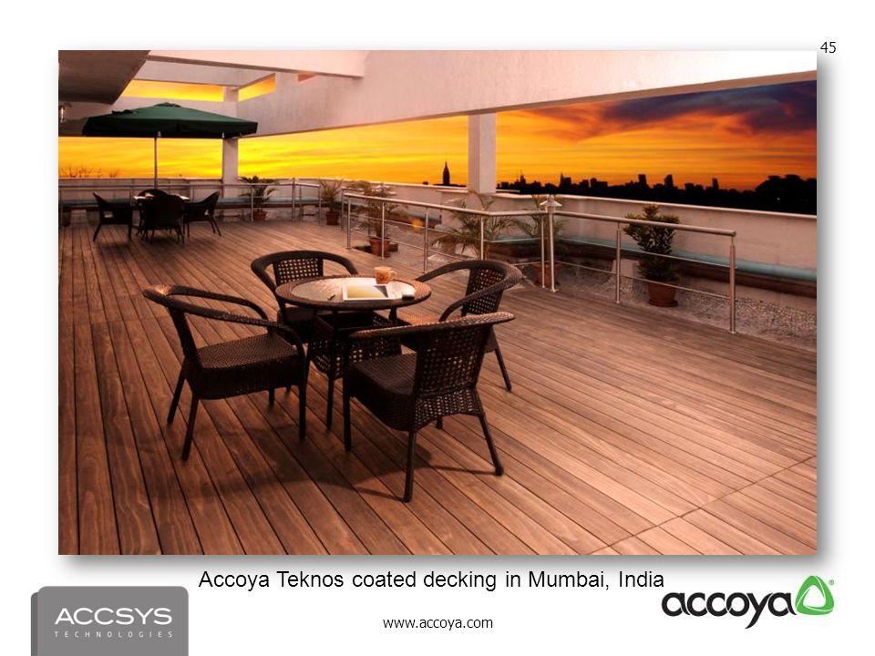 www.accoya.com 45 Accoya Teknos coated decking in Mumbai, India