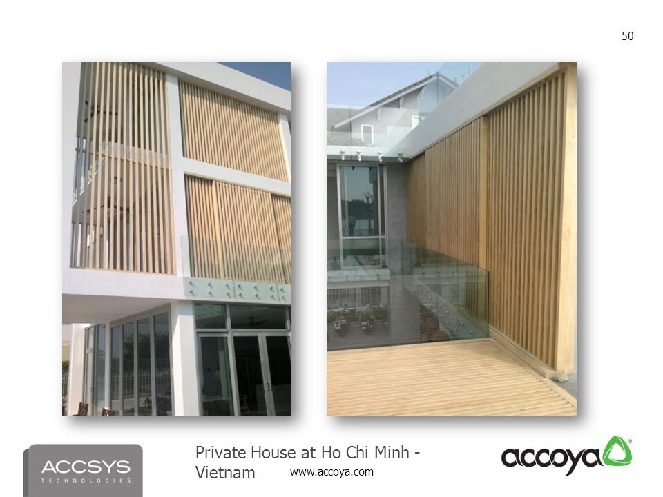 www.accoya.com 50 Private House at Ho Chi Minh - Vietnam