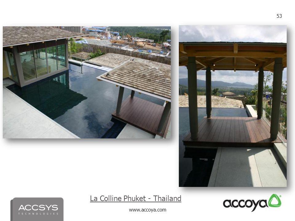 www.accoya.com 53 La Colline Phuket - Thailand