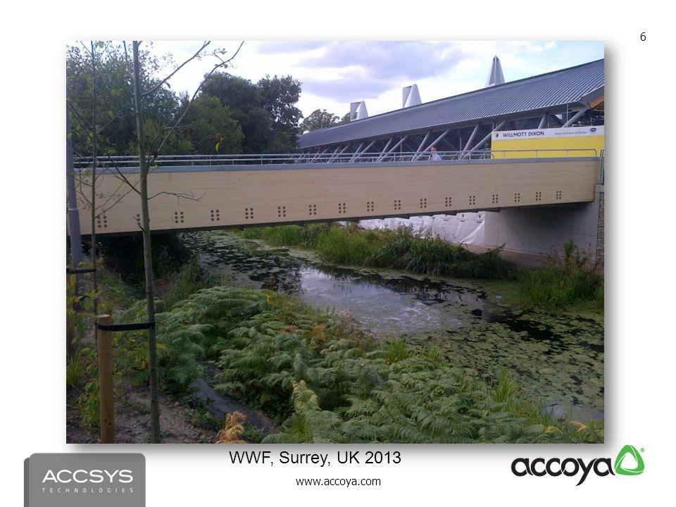 www.accoya.com 6 WWF, Surrey, UK 2013