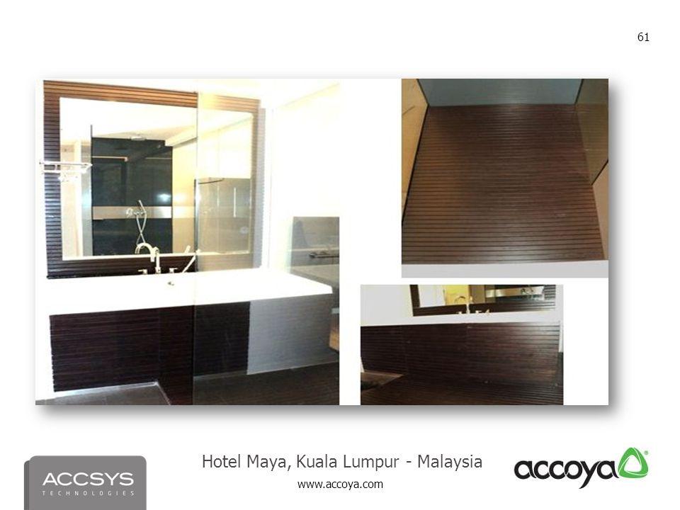 www.accoya.com 61 Hotel Maya, Kuala Lumpur - Malaysia