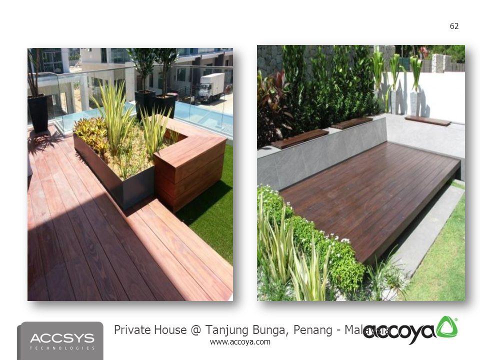 www.accoya.com 62 Private House @ Tanjung Bunga, Penang - Malaysia