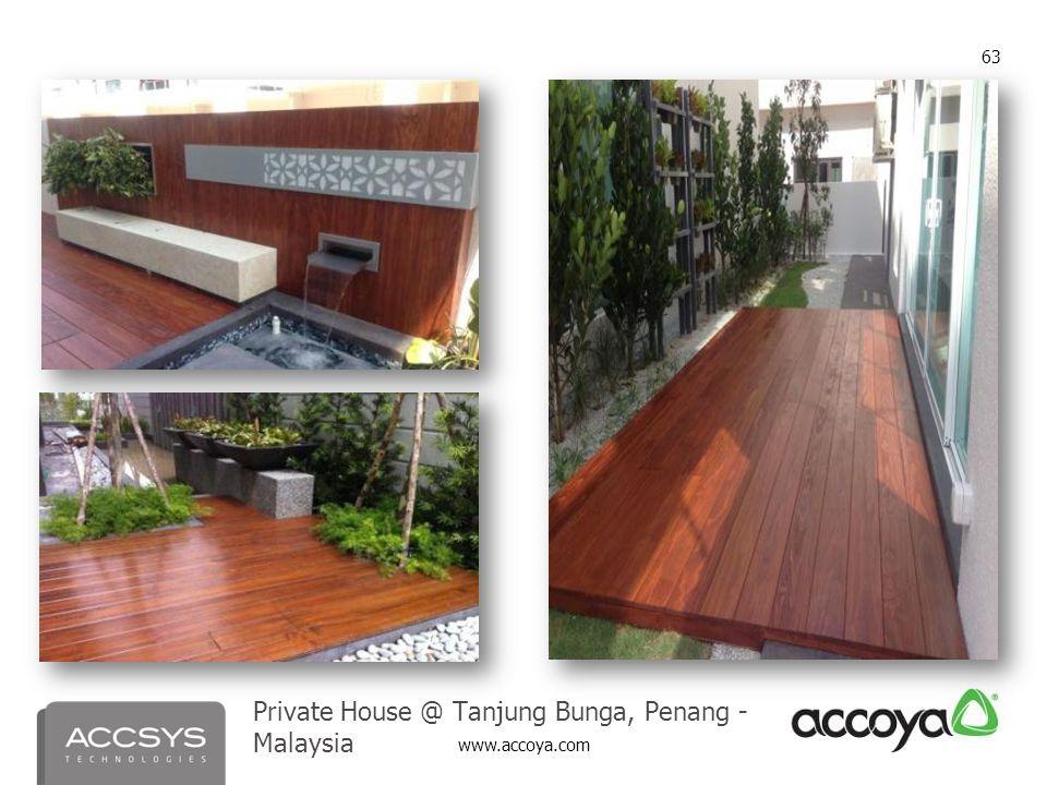 www.accoya.com 63 Private House @ Tanjung Bunga, Penang - Malaysia