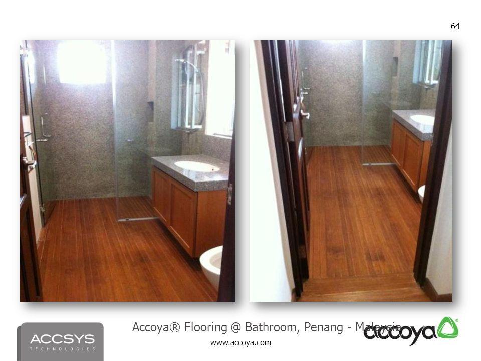 www.accoya.com 64 Accoya® Flooring @ Bathroom, Penang - Malaysia