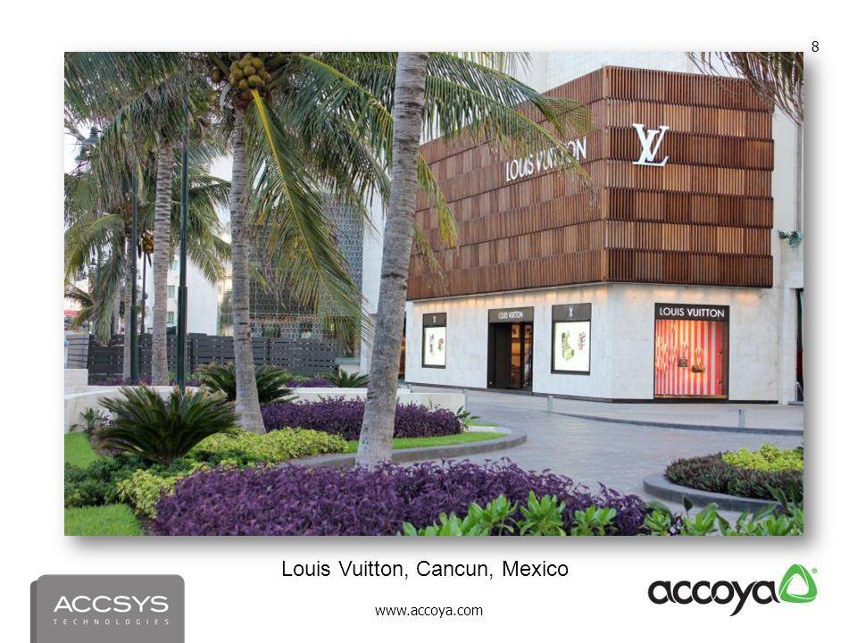 www.accoya.com 8 Louis Vuitton, Cancun, Mexico