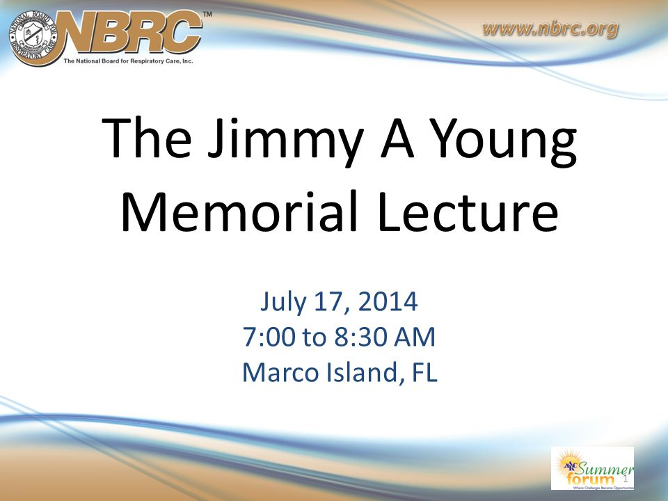 The Jimmy A Young Memorial Lecture July 17, 2014 7:00 to 8:30 AM Marco Island, FL 1