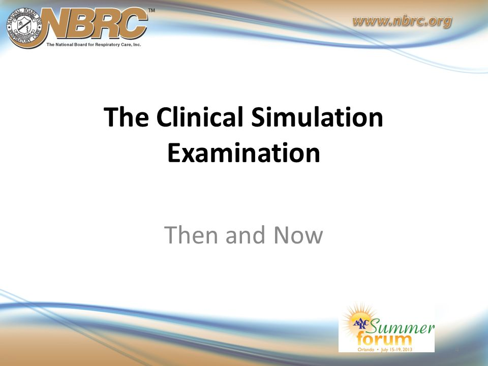 The Clinical Simulation Examination Then and Now 4