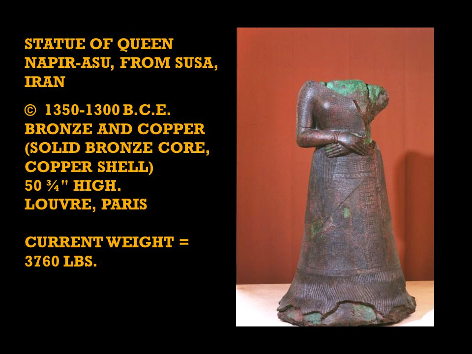 STATUE OF QUEEN NAPIR-ASU, FROM SUSA, IRAN © 1350-1300 B.C.E.