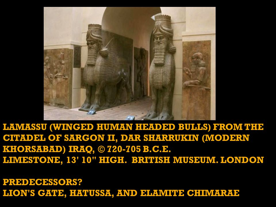 LAMASSU (WINGED HUMAN HEADED BULLS) FROM THE CITADEL OF SARGON II, DAR SHARRUKIN (MODERN KHORSABAD) IRAQ, © 720-705 B.C.E.