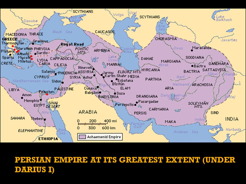 PERSIAN EMPIRE AT ITS GREATEST EXTENT (UNDER DARIUS I)