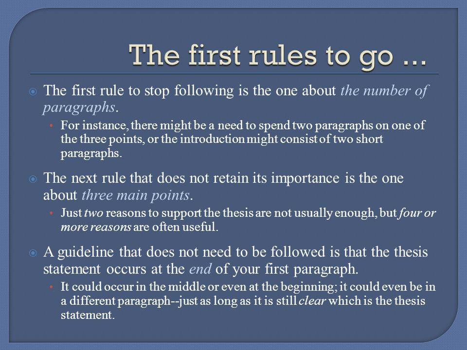  The first rule to stop following is the one about the number of paragraphs.