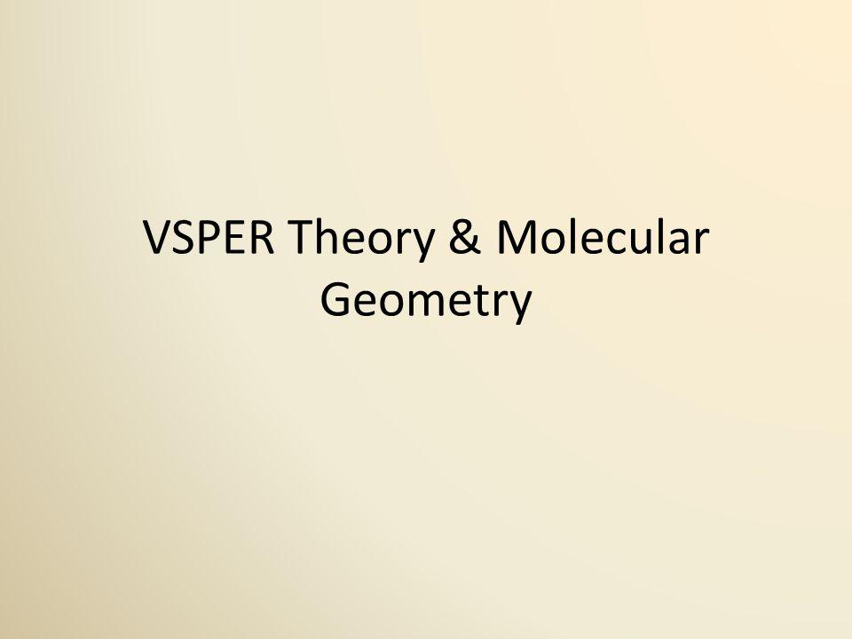 VSPER Theory & Molecular Geometry
