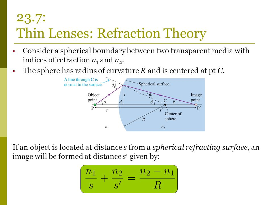  Consider a spherical boundary between two transparent media with indices of refraction n 1 and n 2.  The sphere has radius of curvature R and is ce