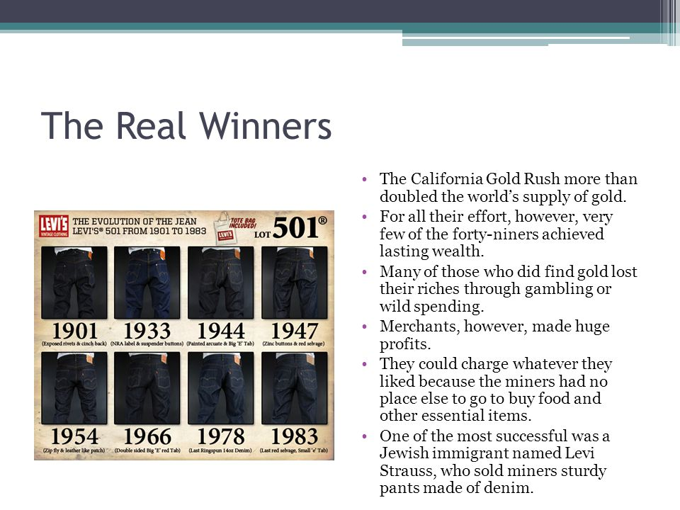 The Real Winners The California Gold Rush more than doubled the world's supply of gold.