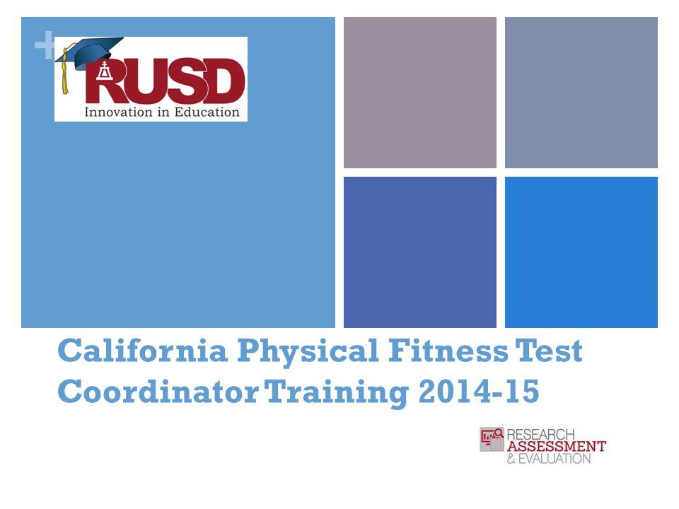 + California Physical Fitness Test Coordinator Training 2014-15